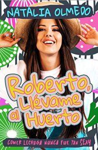 Roberto, llévame al huerto